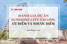 Đánh giá dự án Sunshine City Sài Gòn: Ưu điểm và Nhược điểm